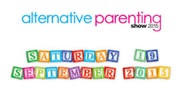 Alternative Parenting Show - Saturday 19th September 2015